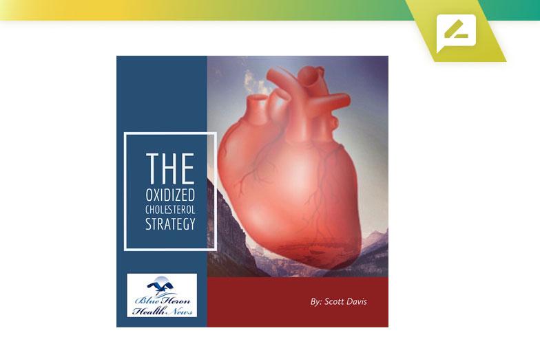 La stratégie du cholestérol oxydé par Blue Heron Health News