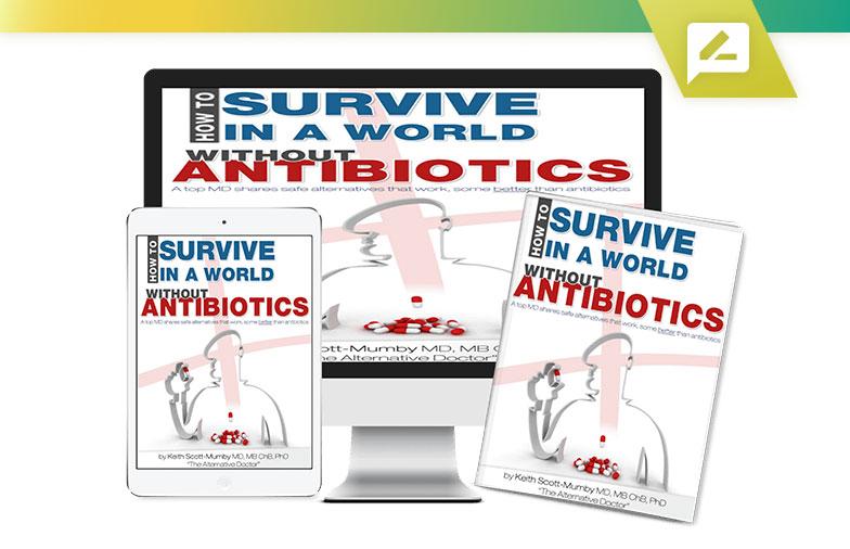 Survivre dans un monde sans antibiotiques Livre du Dr Keith Scott-Mumby